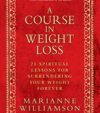 A-Course-in-Weight-Loss-21-Spiritual-Lessons-for-Surrendering-Your-Weight-Forever-0