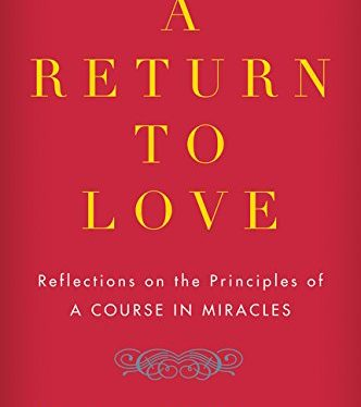 A-Return-to-Love-Reflections-on-the-Principles-of-A-Course-in-Miracles-0